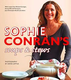 [Free eBook] Sophie Conran's Soups and Stews Author Sophie Conran and David Loftus, Richard Corrigan, Tuna Pasta Bake, Sophie Conran, Brush My Teeth, Cookery Books, Got Books, Nigella, Best Selling Books, How To Dry Oregano