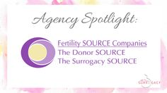 Fertility SOURCE Companies is an all-inclusive agency that prides itself on thorough screenings, and top-notch support. Read more here: