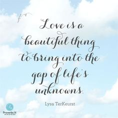 """""""Love is a beautiful thing to bring into the gap of life's unknowns."""" - Lysa TerKeurst // Is there a hurting person in your life? CLICK to read more of Lysa's thoughts on what to say in life's most difficult moments."""