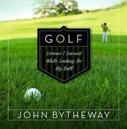 Golf: Lessons I Learned While Looking For My Ball
