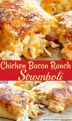Chicken Bacon Ranch Stromboli