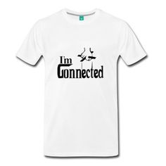 "$24.99 Classic cut men's ""I'm Connected"" poker tee shirt. 100% cotton by Spreadshirt."