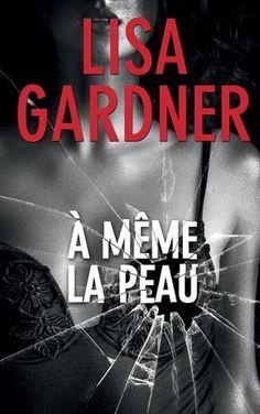 À même la peau - Lisa Gardner - 560 pages, Couverture souple. - Référence : 00514800 #Livre #Lecture #Suspense #Thriller #Policier #Vacances #Cadeaux