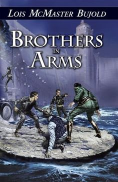 Brothers in Arms (Vorkosigan Saga, by Lois McMaster Bujold . Vorkosigan Saga, Lois Mcmaster Bujold, Physical Comedy, Biological Father, Brothers In Arms, Hero's Journey, Science Fiction Books, Story Characters, One Night Stands