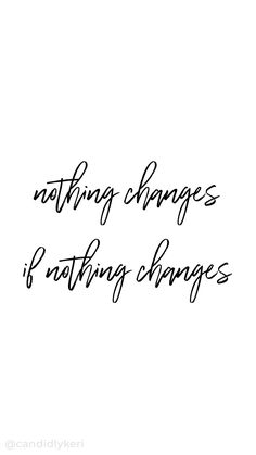 nothing changes if nothing changes quote typography background wallpaper you can download for free on the blog! For any device; mobile, desktop, iphone, android!