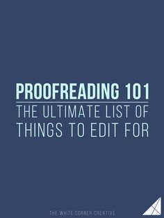 Proofreading is a vital part of writing a blog post, and if you create your own list of things to edit for it can also be one of the easiest.
