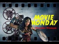 Movie Monday - Wonder Woman review