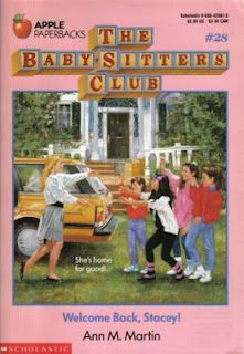 Welcome Back, Stacey!  Baby-Sitters Club #28- I read every single BSC book there was and still have the doll (Mallory).