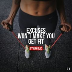 in-pursuit-of-fitness: Excuses wont make you fit on We Heart...