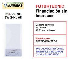 . Oferta especial! aprovechen la ocasion instalaci�n completa caldera junkers modelo:  euroline zw24 por 950 �!!! ofrecemos financiaci�n sin intereses!  aprov�chese de esta oportunidad!!  aparato nuevo con dos a�os de garant�a
