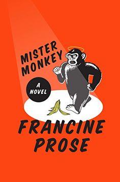 Mister Monkey by Francine Prose https://www.amazon.com/dp/0062397834/ref=cm_sw_r_pi_dp_x_-1sbybXH6KHTN