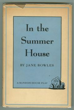 jane bowles in the summer house - Google Search