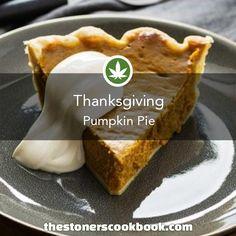 Thanksgiving Pumpkin Pie from the The Stoner's Cookbook… Weed Recipes, Marijuana Recipes, Cannabis Edibles, Bakery Recipes, Cooking Recipes, Stoner Food, Cannabis Cookbook, Incredible Edibles, Herbs