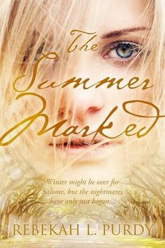 Rebekah L. Purdy, author of THE SUMMER MARKED, on breaking characters down to build them back up