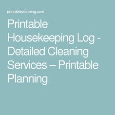 Printable Housekeeping Log - Detailed Cleaning Services – Printable Planning
