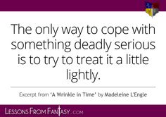 """""""The only way to cope with something deadly serious is to try to treat it a little lightly - Google Search"""
