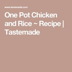 One Pot Chicken and Rice ~ Recipe | Tastemade