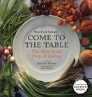 Slow Food Nation's Come to the Table: The Slow Food Way of Living | Books Inc. - The West's Oldest Independent Bookseller