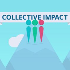 Great introduction video to collective impact for complex social problems | Collective Impact Forum