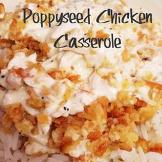 Poppyseed Chicken Recipe... Super easy and really good! Great for feeding a big crowd and is good served over rice