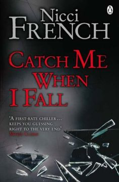 Cover of Catch Me When I Fall by Nicci French