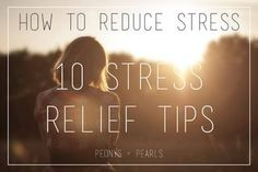 How to Reduce Stress: 10 Stress Relief Tips
