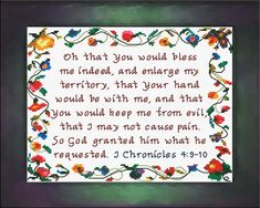 Cross Stitch Bible Verse I Chronicles 4:9-10, Oh that You would bless me indeed, and enlarge my territory, that Your hand would be with me, and that You would keep me from evil, that I may not cause pain. So God granted him what he had requested.