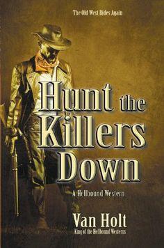 Free Hellbound Western! #freebies #kindlebooks #westerns http://www.itswritenow.com/6173/hunt-the-killers-down/
