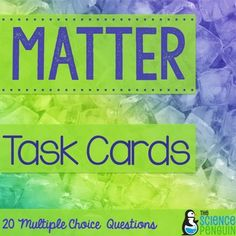 Matter Task Cards: 20 Task Cards for Properties of MatterThis properties of matter task cards set includes: 20 multiple choice cards ranging in difficulty levels about properties of matter Recording Sheet Answer Key Ideas for UseTask card topics include solubility, conductivity, relative density, tools, mass, volume, changes in matter, and vocabulary.Task cards can be used in a variety of ways!