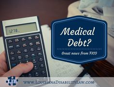 Exciting news for those with #medical #debt or those who have had medical bills sent to collections http://www.louisianadisabilitylaw.com/great-news-medical-debt-fico/