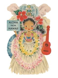 "LEILANI of Hawaii - HALLMARK Vintage Doll Card from the Dolls of the Nations Series -""Aloha"" time to hula, wear a lei, and play a ukulele! Posters Vintage, Vintage Postcards, Vintage Prints, Vintage Ski, Vintage Paper, Vintage Travel, Hawaii Vintage, Vintage Hawaiian, Kitsch"