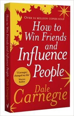 How to Win Friends and Influence People: Amazon.co.uk: Dale Carnegie: 9780091906818: Books