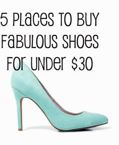 5 Places to Buy Fabulous Shoes for under 30 Bucks