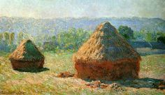 """""""Grainstacks at the End of Summer, Morning Effect"""" - Claude Monet"""