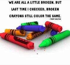 🌞Good Morning🌞 Comely People We Are All A Little Broken. But Last Time I Checked, Broken Crayons Still Color The Same. ~ Trent Shelton Never let the darkness of yesterday Stop your light from shining today. Get up, Get out Get going And Never Give Up. Simple Quotes, Great Quotes, Inspirational Quotes, Motivational Quotes, Broken Crayons Still Color, Up Fitness, Fitness Quotes, Broken Quotes, Tumblr