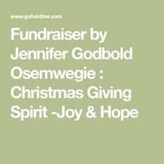 Fundraiser by Jennifer Godbold Osemwegie : Christmas Giving Spirit -Joy & Hope 3 real trees with stands (I will use some of the money to purchase   5. Other clothes or toys for children   6. Pay some basic bills for those families needing it (if we receive enough money)    *Please bring all items locally  to my house by Dec. 10th. You can message me and I'll give you an address and/or phone so you can txt me if needed.