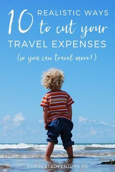 Realistic ways to save on travel (so you can travel more with kids!) // Family Travel Ideas | How to Afford Travel | Travel Budget Tips