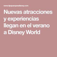 Nuevas atracciones y experiencias llegan en el verano a Disney World