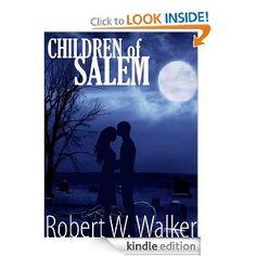 Children of Salem [Kindle Edition]  Robert W. Walker (Author)