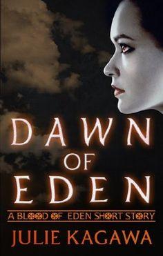 .Dawn of Eden (Blood of Eden 0.5) by Julie Kagawa
