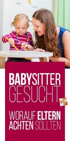 Babysitter gesucht: Tipps für Eltern: Worauf Eltern achten sollten