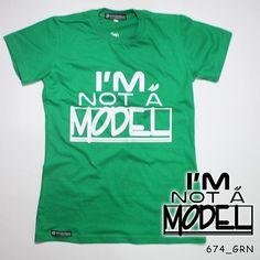 """I'm Not a Model"". Ladies Tees.  Polyflex White by @eiffashion | Code : 674_GRN | IDR. 85.000 | Only Size M | Order text to : 08195125968 / pin: 22F33330. E : silvas_clothing@yahoo.com  #silvasoriginals #eiffashion #tees #ladiesfashion #poliflex #kaos #tumblrtees #kaostumblr #apparel"