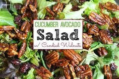Cucumber Avocado Salad with Candied Walnuts  #HollywoodHomestead