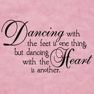Dancing with the Heart - great dance quote for a custom UL design. www.vinylwithfaith.com