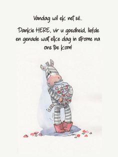 Lekker Dag, Goeie More, Morning Messages, Afrikaans, Spiritual Inspiration, Gods Love, Good Morning, Affirmations, Verses