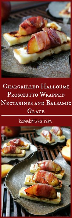 Chargrilled Halloumi Prosciutto Wrapped Nectarines and Balsamic Glaze / GLUTEN-FREE/ GRILLING/ BBQ/ APPETIZER/ TAIL GAITING ESSENTIALS/ GAME DAY PARTY/ STARTERS/ FINGER FOOD/ https://www.hwcmagazine.com