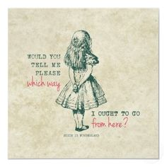 I love this Alice in Wonderland quote!