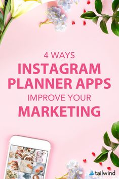 4 Ways Instagram Planner Apps Improve Your Marketing - The right Instagram planner app will improve your marketing immensely by supporting 4 key functions of your content strategy. FInd out what they are here! #InstagramTools #InstagramPlanner #InstagramStrategy