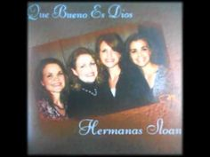 Hermanas Sloan_QUe Bueno Es Dios (I HAVE BEEN BLESSED)