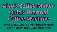Test + Try =Results                   : Aicok Coffee Maker Quick Thermal Coffee Machine wi...